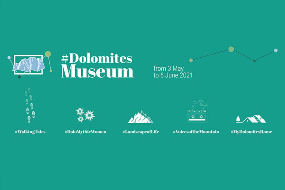 Locandina di #DolomitesMuseum, l'iniziativa che riguarderà l'arco delle dolomiti dal 3 maggio al 6 giugno 2021.